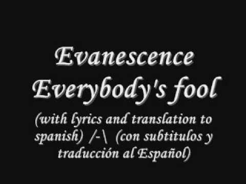 Evanescence - Everybody's fool lyrics English/Spanish