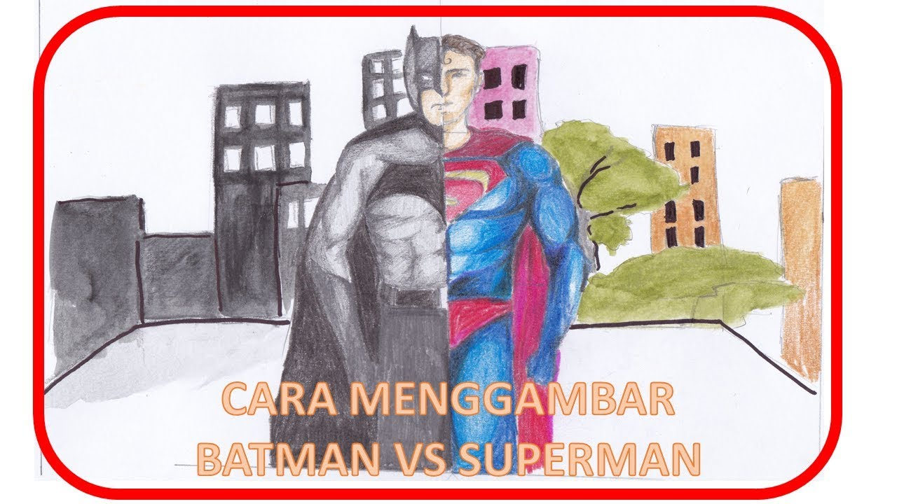 Cara Menggambar SUPERMAN And BATMAN Dengan Pensil Berwarna
