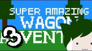 SUPER AMAZING WAGON ADVENTURE!!! Attempt #3