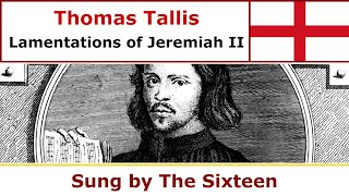 Thomas Tallis - Lamentations of Jeremiah II