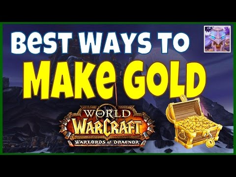 The Best Ways to Make Gold in Warlords of Draenor - Complete Summary Guide WoW