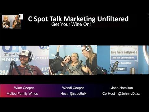 C Spot Talk {Marketing} Unfiltered - Wiatt Cooper - Malibu Family Wines