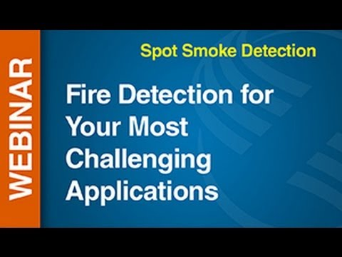 SmokeFire -- Webinar: Fire Detection for Your Most Challenging Applications