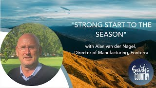 """Strong start to the season"" with Alan van der Nagel, Director of Manufacturing, Fonterra"