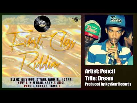 Pencil - Dream | First Class Riddim