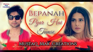 Bepanah Pyar Hai Tumse | Bepanah Serial Title Song Lyrical
