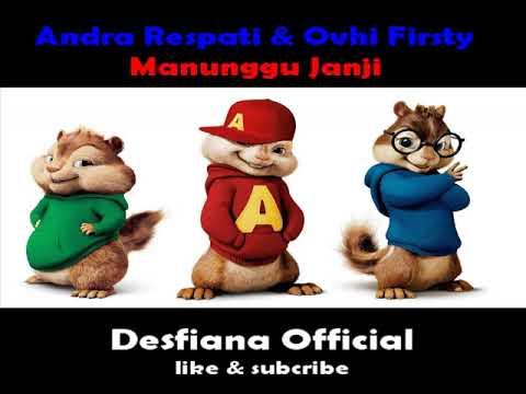 Andra Respati & Ovhi Firsty - Manunggu Janji -  ( Version Chipmunks )