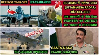 Indian Defence News:Uttam AESA Radar on SU-30mki,Jaguar Upgrade Cancelled,Sasta Nasa Ft-Asif Ghafoor