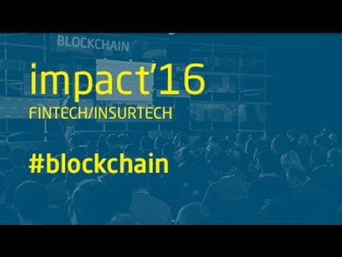 impact'16 fintech/insurtech #blockchain moderated discussion