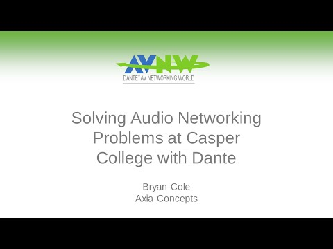 Solving Audio Networking Problems at Casper College with Dante - Larry Burger at AV Networking World