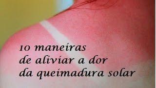 10 maneiras de aliviar a dor das queimaduras provocadas pelo sol