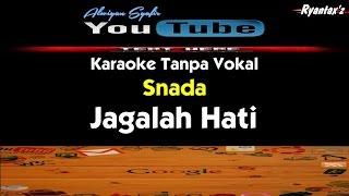 Karaoke Snada - Jagalah Hati