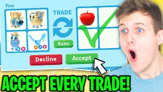 Can We Beat Tнe ACCEPTING EVERY TRADE CHALLENGE In Adopt Me!? (CRAZIEST TRADES)