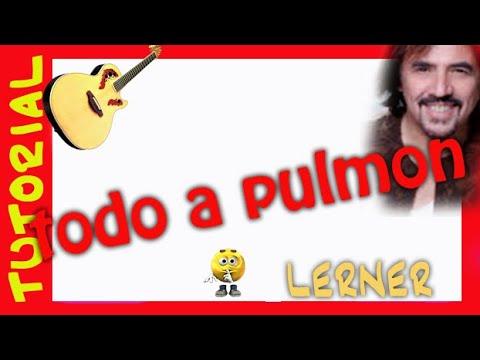 Todo a Pulmon - Alejandro Lerner - Como tocar en guitarra