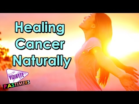 Healing Cancer Naturally -- A Holistic Approach || Health Tips