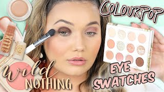 COLOURPOP Wild Nothing Face + Eye Swatches