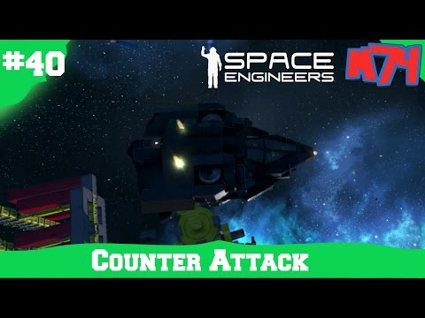 Space Engineers Survival Series: Counter Attack [S1E40]