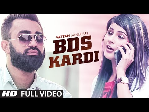 """Vattan Sandhu"": BDS Kardi (Full Video) New Punjabi Song 2015"