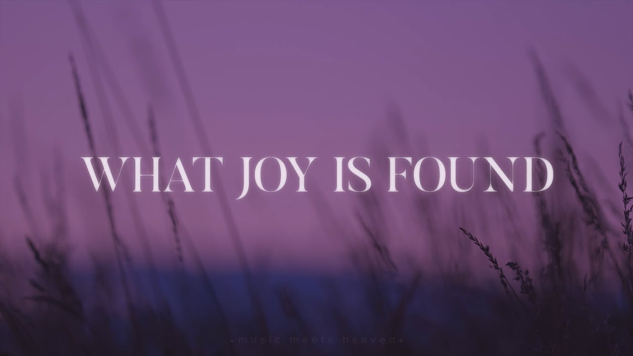 What Joy is Found - Jeremy Riddle (Lyrics)