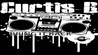 Curtis B Bring It Back Original Mix Drop The World