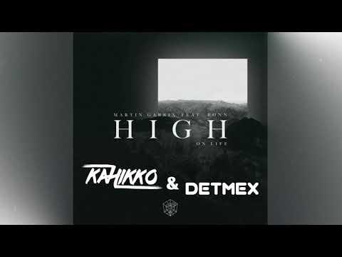Martin Garrix feat. Bonn - High On Life (Kahikko & Detmex Remix)
