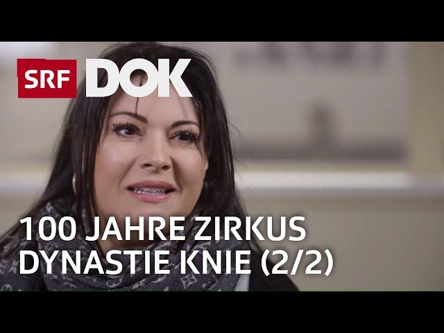 Schweizer Nationalzirkus Knie – 100 Jahre Tradition (2/2)   Doku   SRF DOK