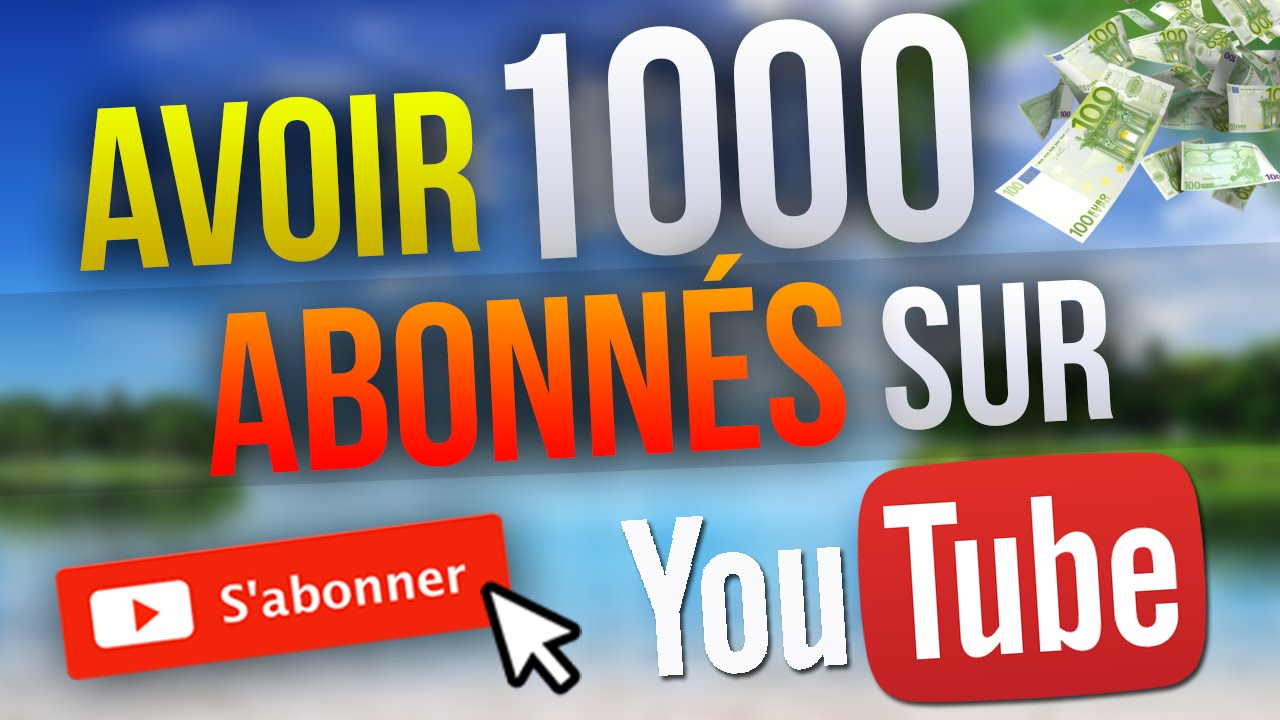 comment avoir 1000 abonn s sur youtube youtube. Black Bedroom Furniture Sets. Home Design Ideas