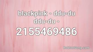 Blackpink - ddu-du roblox id 2155469486 more details: https://robloxsong.com/song/2155469486-blackpink---ddu-du-ddu-du find ids on htt...