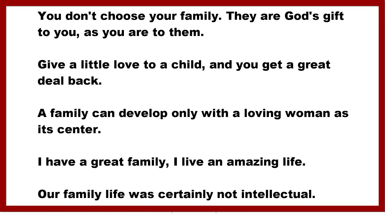 Family Quotes You Dont Choose Your Family They Are Gods Gift To