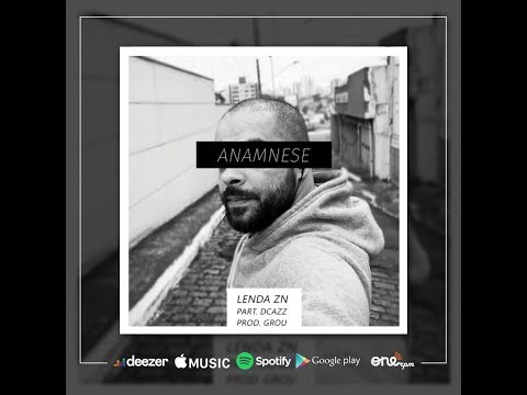 Lenda ZN - Anamnese Part. DCazzиз YouTube · Длительность: 5 мин5 с