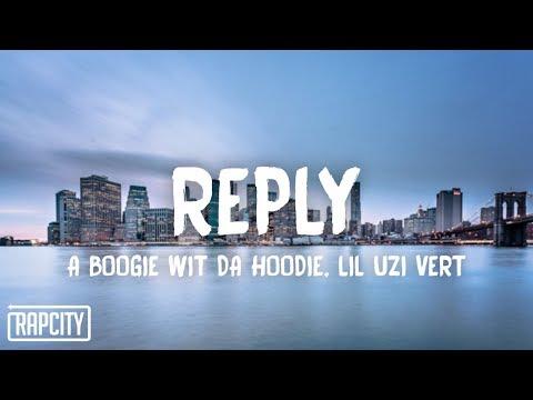 A Boogie Wit Da Hoodie - Reply (Lyrics) ft. Lil Uzi Vert