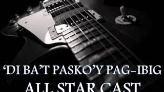 All Star Cast - Di Ba't Pasko'y Pag-ibig [hq Audio]