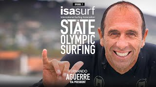 State Of Olympic Surfing: ISA President Fernando Aguerre