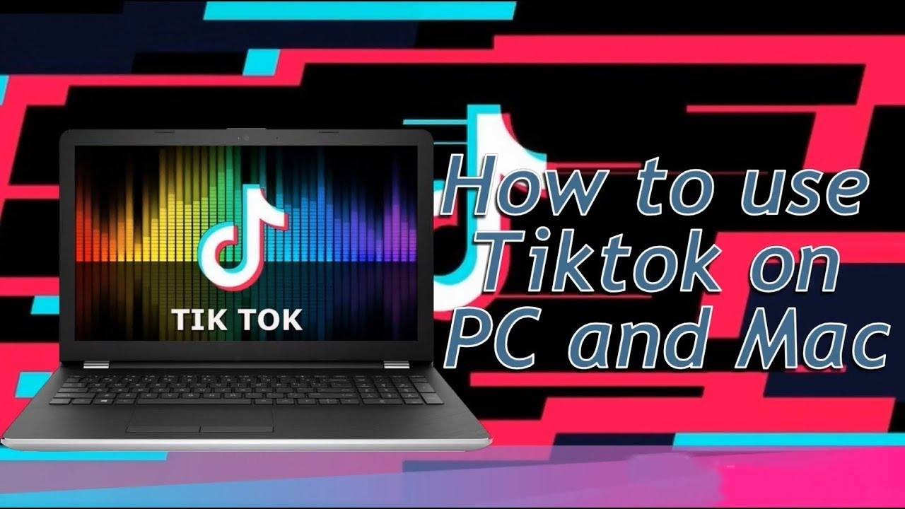 How To Use Tiktok On Pc And Mac Youtube
