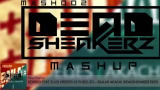 Gambar cover Deorro feat. Elvis Crespo vs RudeLies – Bailar Akachi (deadsheakerz Edit)