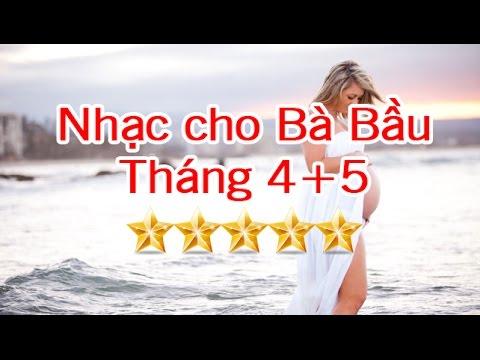 Album nhạc bà bầu tháng thứ 4 + 5 hay nhất cho thai nhi thông minh – Phần 2 [GiupMe.com]