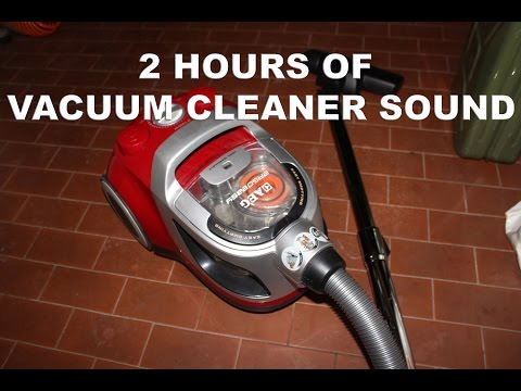 2 hours of Vacuum Cleaner sound