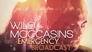 Wild Moccasins - Emergency Broadcast [Official Music Video]