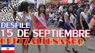 XELAFER 2014, DESFILE 15 DE SEPTIEMBRE EN QUETZALTENANGO