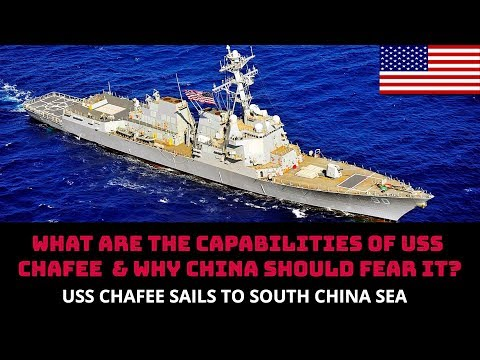 WHAT ARE THE CAPABILITIES OF USS CHAFEE  & WHY CHINA SHOULD FEAR IT?