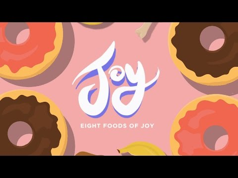 JOY : Eight Foods of Joy (Motion Graphics)