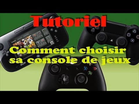 tutoriel comment choisir une console de jeux youtube. Black Bedroom Furniture Sets. Home Design Ideas