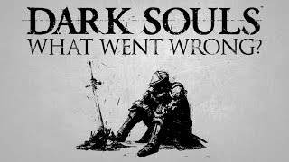 Dark Souls 1 ▶ What went wrong?