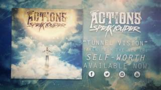 Actions Speak Louder - Tunnel Vision (featuring Kiarely Castillo)