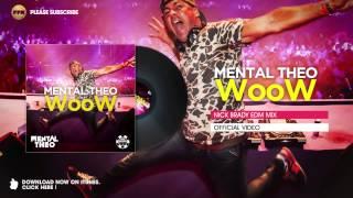 Mental Theo - WooW (Nick Brady EDM Mix)