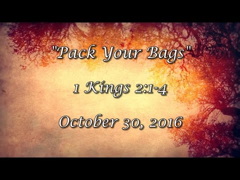 """Pack Your Bags"" October 30, 2016- Sunday Morning"