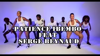 PATIENCE IBEMBO FT SERGE BEYNAUD - NZOTO (Clip Officiel)