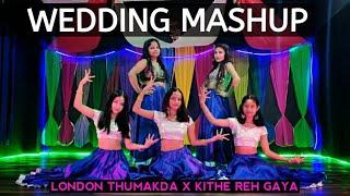 Wedding Mashup | London Thumakda X Kithe Reh Gaya | Dance Cover | Vivek Singh Choreography