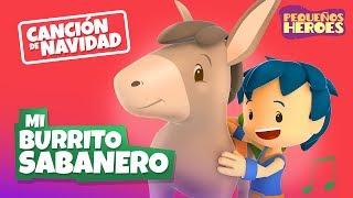 Mi Burrito Sabanero - Canción de Navidad - Pequeños Héroes - Generación 12 kids