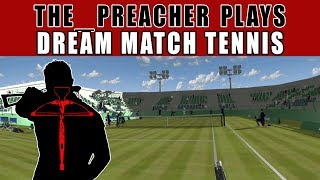 Dream Match Tennis (PSVR) First impressions, This game made me RAGE, Gameplay The_Preacher plays